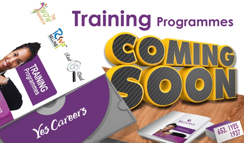 Yes Careers ( Sister Company) Training Programmes COMING SOON!